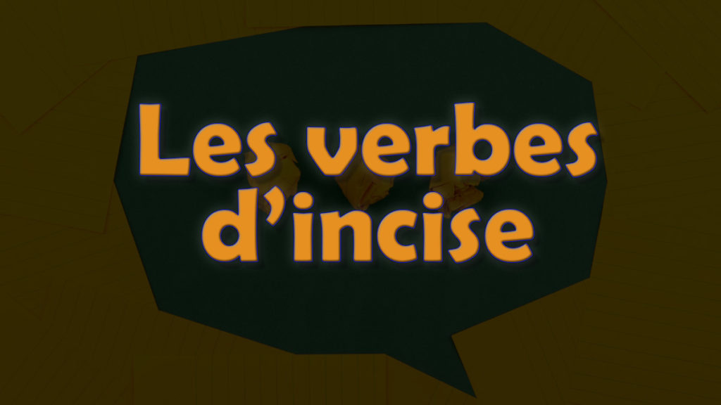 verbes incises
