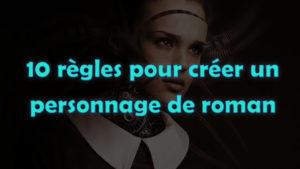 10 regle personnage roman